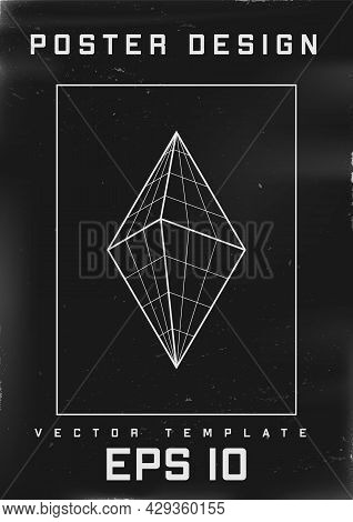 Retrofuturistic Poster Design. Cyberpunk 80s Style Poster With 3d Grid Rhombus Or Bipyramid. Shabby