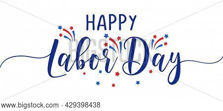 Happy Labor Day - Labour Day Usa With Motivational Text. Good For T-shirts, September First Monday,