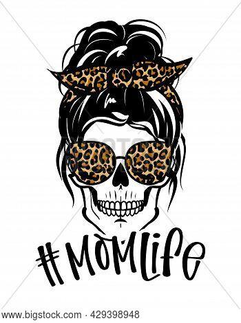 Momlife - Beautiful Woman Skull With Aviator Sunglasses And Cheetah Print Bandana. Mom Skull With Me