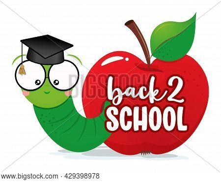 Back To School. Smart Worm, Studens, In Red Apple Wit Graduate Cap. Cute Catterpillar Character. Han