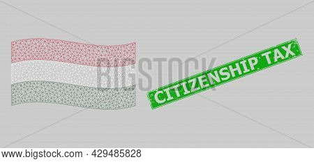 Mesh Polygonal Waving Hungary Flag And Scratched Citizenship Tax Rectangle Stamp Seal. Abstraction I