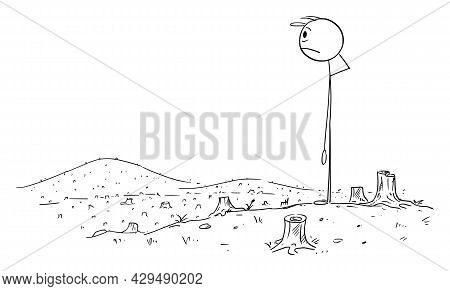 Sad And Frustrated Man Looking At Tree Stumps After Cut Down Forest, Vector Cartoon Stick Figure Ill