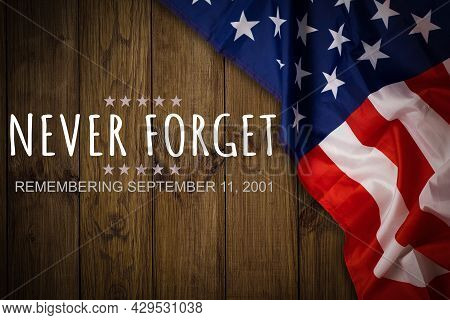 Patriot Day September 11 9 11 Usa Banner United States Flag Or Merican Flag, 911 Memorial And Never