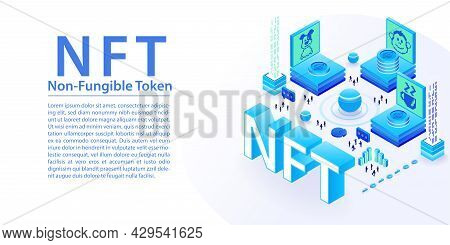 Nft Non-fungible Token Concept As Wide Web Banner Layout. 3d Isometric Vector Illustration Of Digita