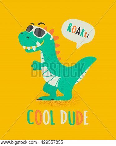 Cool Dude Dinosaur Tirannosaur Three Rex. Cartoon Tirex. Card For A Child. Vector Cute And Funny Car
