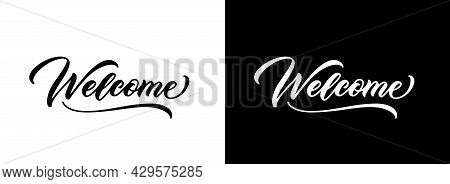 Welcome Sign. Hand Drawn Text. Modern Calligraphic Text Isolated On Black And White Background. Welc