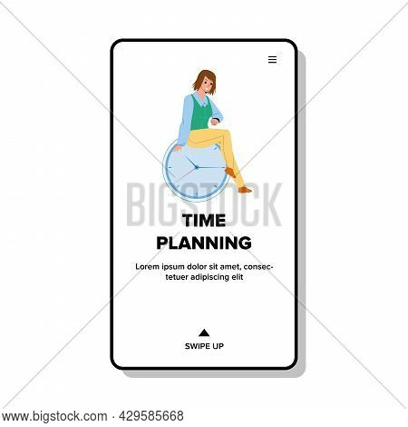 Time Planning Young Woman Businesswoman Vector. Girl Sitting On Clock Device And Time Planning Of Wo