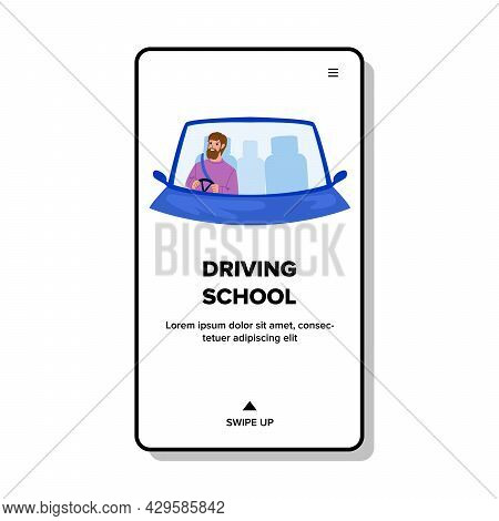 Driving School Student Practicing Drive Car Vector. Man Studying And Practice In Driving School. Cha