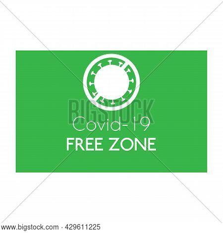 Covid-19 Coronavirus Free Zone. Vector Illustration Of Information Sign Free Area In Green And White