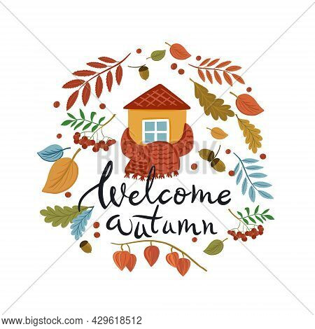 Vector Hand Drawn Lettering Welcome Autumn With House, Scarf, Leaves, Rowan, Acorns For Print, Decor
