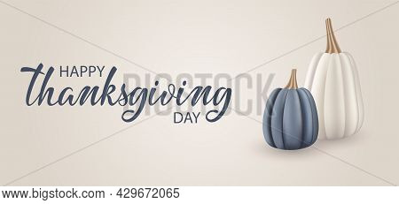 Happy Thanksgiving Day Banner. Holiday Background With Blue And Beige Pumpkins And Hand Written Quot