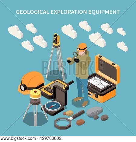 Geology Earth Exploration Isometric Concept With Geological Exploration Equipment Description And Di