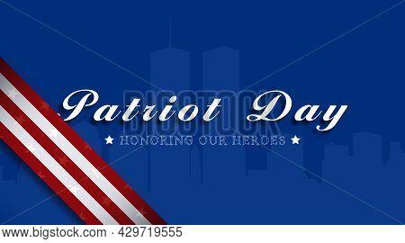 Patriot Day. Illustration With The Silhouette Of The Twin Towers Close Up. Patriotic Symbolism.