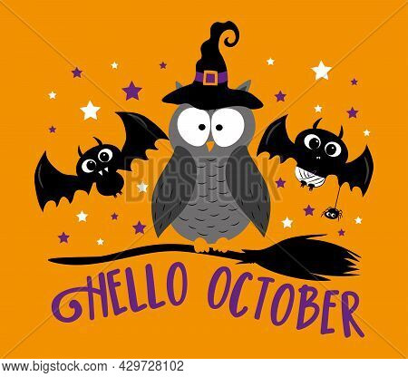 Hello October- Happy Greeting For Halloween With Cute Bats, Spider And Witch Owl On The Broom. Good