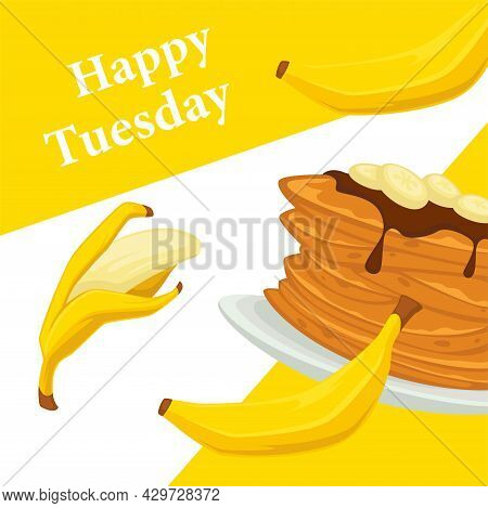 Happy Tuesday, Banana Pancakes With Topping Vector