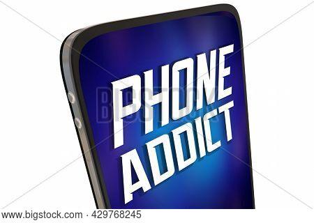 Phone Addict Cell Mobile Communication Addiction 3d Illustration