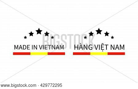Made In Vietnam Labels In English And In Vietnamese Languages. Quality Mark Vector Icon. Perfect For