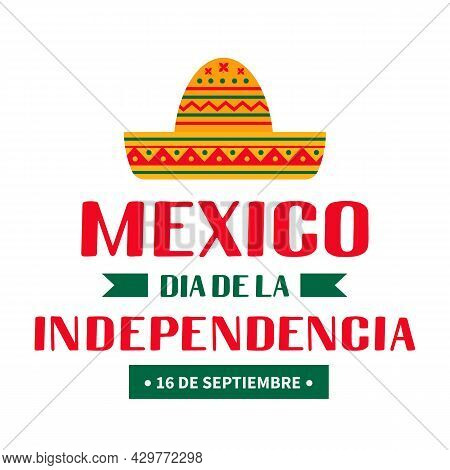 Mexico Independence Day Typography Poster In Spanish. National Holiday Celebrated On September 16. V