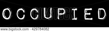 Occupied Lettering Sign Sticker Label Style. Black Plastic Like Embosser Style Lettering With Word O