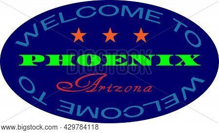 Welcome To Phoenix Arizona Colour Badge. Blue Badge With Yellow And Red Words Welcome To Phoenix Ari