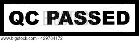 Qc Passed Simple Black Stamp On White. Easy To Read Sign With Simple Font Lettering Qc Passed.