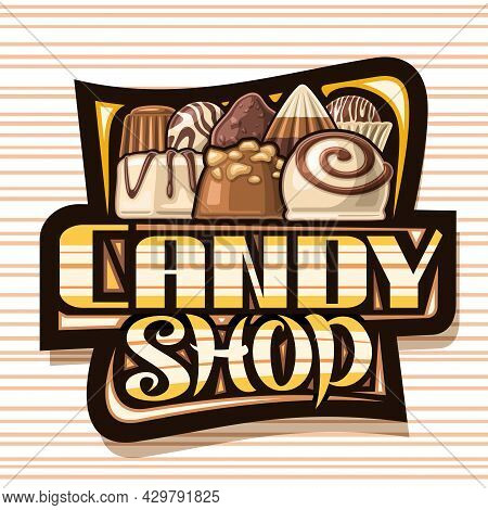Vector Logo For Candy Shop, Dark Sign Board With Illustration Of Different Chocolate Praline And Cir