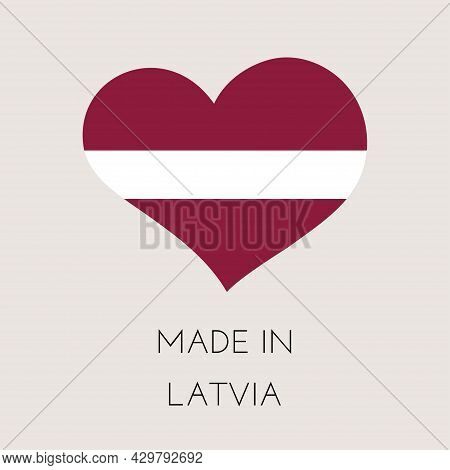 Heart Shaped Label With Latvian Flag. Made In Latvia Sticker. Factory, Manufacturing And Production