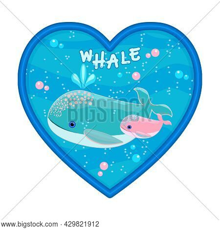 Whale Family In Heart Shaped Frame Isolated On White Background. Ocean Landscape With Whales. Cute C