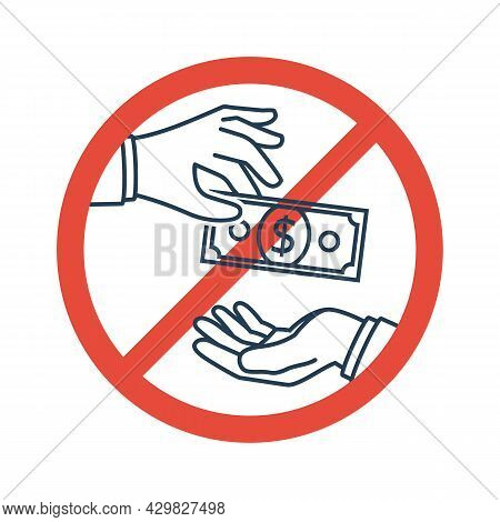 Red Sign Stop Corruption. Vector Illustration, Flat Design. Bribery Concept. Offering A Bribe. Money