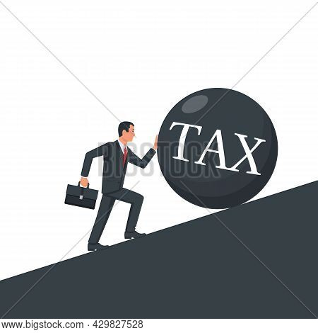 Businessman Pushes Up A Large Sphere. Taxes Interfere With The Development Of A Young Man. Tax As He