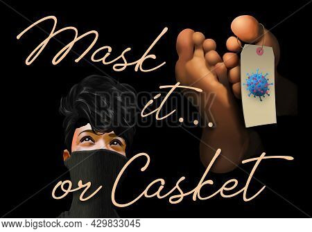 Type Spells Out The Phrase Mask It... Or Casket In This 3-d Illustration. A Woman In A Gator Mask An