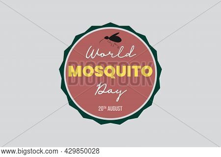 World Mosquito Day Typography Vector Design On Badge Vector Illustration. Mosquito Symbol