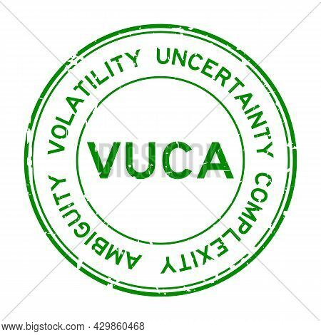 Grunge Green Vuca (abbreviation Of Volatility, Uncertainty, Complexity And Ambiguity) Word Round Rub