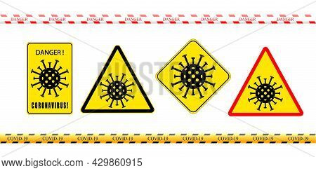A Set Of Signs With The Image Of The Coronavirus And The Inscription Danger. New Outbreak Of Coronav