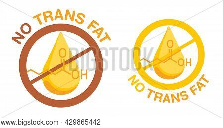 No Trans Fat Information Sign - Crossed Out Fatty Acid Drop With Chemical Formula. Labeling For Natu