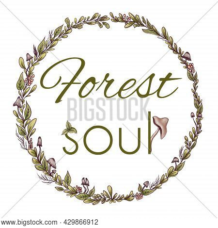 Forest Soul Inspirational Quote, Magic Summer Wreath, Mushrooms, Berries, Green Leaves, Toadstool, D