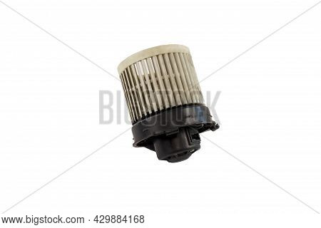 Old Air Car Blower Motor Isolated On White Background. Old Dirty Air Blower Fan Motor Of Car Isolate