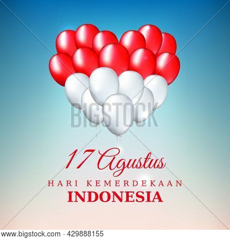 August 17, Independence Day Indonesia, Vector Template. Heart Shaped Balloons In Indonesian Flag Col