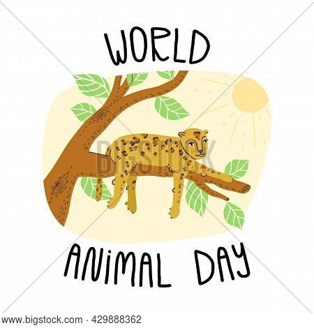 World Animal Day Banner Design With Hand Lettering. Cute Leopard Or Cheetah Lying On A Tree Branch,