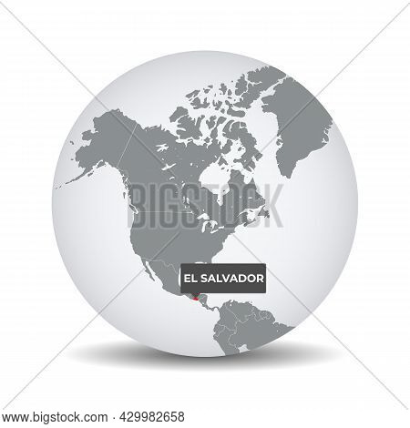 World Globe Map With The Identication Of El Salvador. Map Of El Salvador. El Salvador On Grey Politi