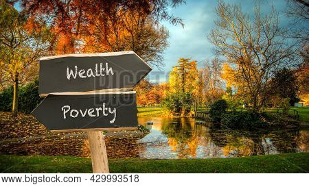 Street Sign The Direction Way To Wealthy Versus Poverty