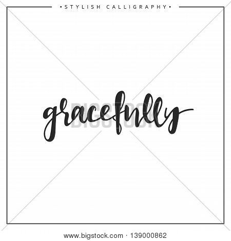 Calligraphy isolated on white background inscription phrase, gracefully.