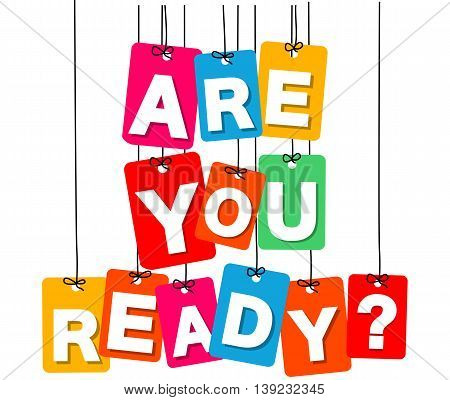 Vector colorful hanging cardboard. Tags - are you ready on white background