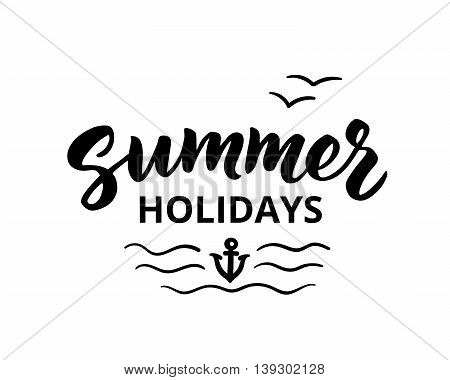 Summer holidays hand drawn brush lettering. Summer holidays typographic design elements, vector illustration. Summer holidays poster.