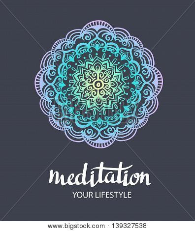 Mandala backgraund.Vector decorative template. Trance Hand drawn background. Vector poster with stylish lettering