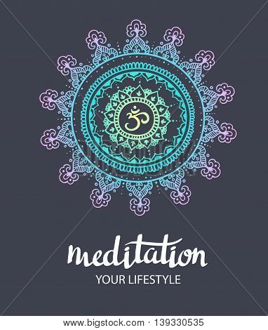 "Mandala om. Round Ornament Pattern. Trance decorative element. Hand drawn background. Vector poster with stylish lettering "" Meditation"" poster"
