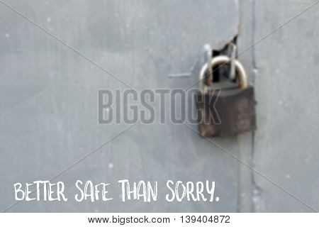Better safe than sorry saying about safety