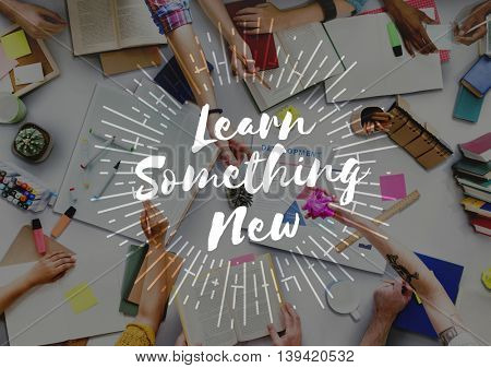 Learn Something New Educate Knowledge Education Learning Concept
