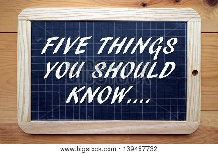 The words Five Things You Should Know in white text on a blackboard as a reminder of the importance of preparation and planning