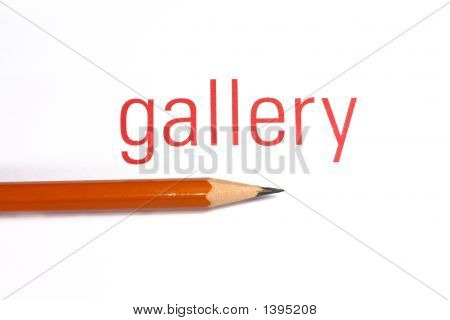 Pencil And Gallery